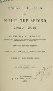Cover of: History of the reign of Philip II, King of Spain | William Hickling Prescott