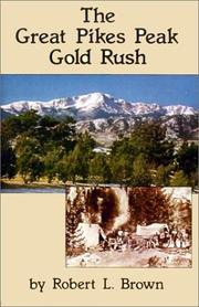 Cover of: The Great Pikes Peak Gold Rush | Robert L. Brown