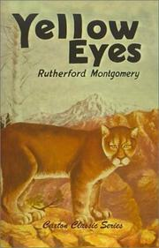 Cover of: Yellow Eyes (Caxton Classics) | Rutherford George Montgomery