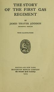 Cover of: The story of the First gas regiment by James Thayer Addison