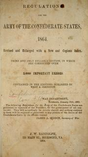 Cover of: Regulations for the army of the Confederate States, 1864 | Confederate States of America. War Dept.