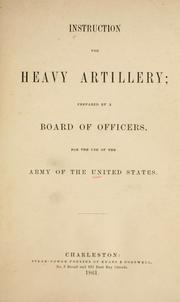 Cover of: Instruction for heavy artillery | United States. War Dept.