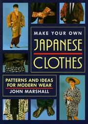 Cover of: Make Your Own Japanese Clothes | Marshall, John