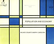 Population and economy, Wilkes County, North Carolina by North Carolina. Division of Community Planning