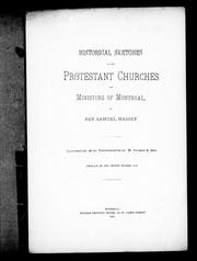Cover of: Historical sketches of the Protestant churches and ministers of Montreal | Samuel Massey