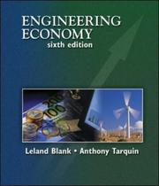 Cover of: Engineering Economy (McGraw-Hill Series in Industrial Engineering and Management) | Leland T. Blank