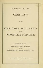 Cover of: A digest of the case law on the statutory regulaton of the practice of medicine | American Medical Association. Bureau of Legal Medicine and Legislation.