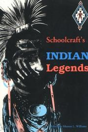 Cover of: Schoolcraft's Indian Legends from Algic Researches, the Myth of Hiawatha, Oneota, the Race in America, and Historical and Statistical Information Res (Michigan State University Schoolcraf)