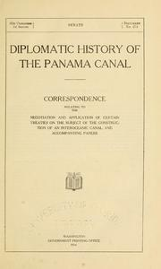 Diplomatic history of the Panama Canal by United States. Department of State.
