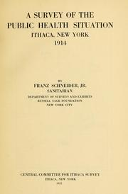 Cover of: A survey of the public health situation, Ithaca, New York, 1914 | Schneider, Franz