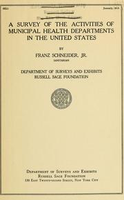 Cover of: A survey of the activities of municipal health departments in the United States | Schneider, Franz