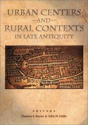 Cover of: Urban Centers and Rural Contexts in Late Antiquity | Edited by Thomas S. Burns