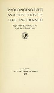 Cover of: Prolonging life as a function of life insurance | Life Extension Institute
