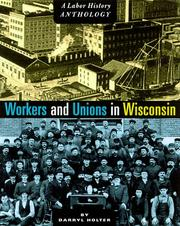 Cover of: Workers and Unions in Wisconsin | Darryl Holter