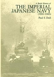Cover of: A battle history of the Imperial Japanese Navy, 1941-1945 | Paul S. Dull