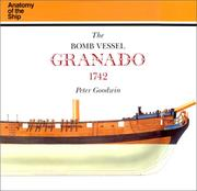 Cover of: The bomb vessel Granado, 1742 | Peter Goodwin