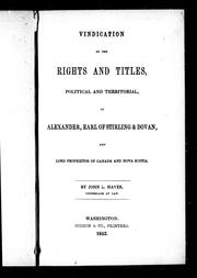 Cover of: Vindication of the rights and titles, political and territorial, of Alexander, Earl of Stirling & Dovan, and lord proprietor of Canada and Nova Scotia | Hayes, John L.