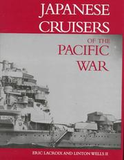 Cover of: Japanese cruisers of the Pacific War by Eric Lacroix