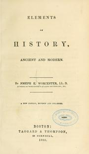 Cover of: Elements of history, ancient and modern | Joseph E. Worcester