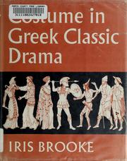 Cover of: Costume in Greek classic drama. by Iris Brooke