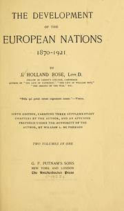 Cover of: The development of the European nations, 1870-1921 | John Holland Rose