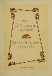 Cover of: The California limited, Santa Fe route, 1900-1901 | Atchison, Topeka, and Santa Fe Railroad Company
