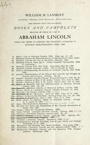 Cover of: Books and pamphlets relating in whole or part to Abraham Lincoln | William H. Lambert