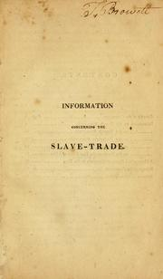 Cover of: Information concerning the slave-trade | London Yearly Meeting (Society of Friends). Meeting for Sufferings.