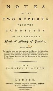 Cover of: Notes on the two reports from the Committee of the Honourable House of Assembly of Jamaica | Fuller, Stephen