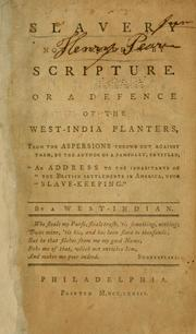 "Slavery not forbidden by Scripture, or, A defence of the West-India planters, from the aspersions thrown out against them, by the author of a pamphlet, entitled, ""An address to the inhabitants of the British settlements in America, upon slave-keeping"" by Richard Nisbet"