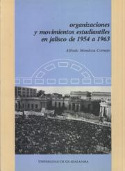 Cover of: Organizaciones y movimientos estudiantiles en Jalisco de 1954 a 1963