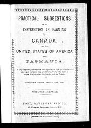 Cover of: Practical suggestions as to instruction in farming in Canada, the United States of America and Tasmania | William Wilbraham Ford