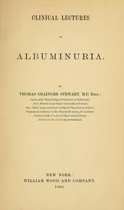 Clinical lectures on albuminuria by Stewart, Thomas Grainger Sir