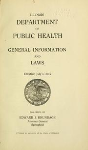 Cover of: General information and laws effective July 1, 1917 | Illinois. Dept. of Public Health