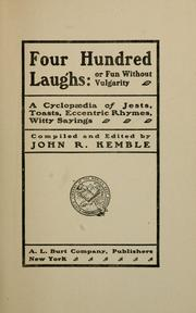 Cover of: Four hundred laughs, or, Fun without vulgarity | John R. Kemble