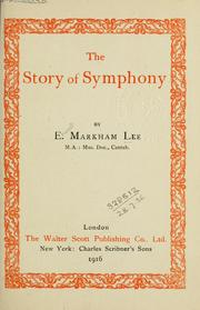 Cover of: The story of symphony | E. Markham Lee