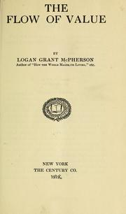 Cover of: The flow of value | McPherson, Logan Grant, Logan G. McPherson