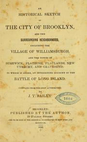 Cover of: An historical sketch of the city of Brooklyn, and the surrounding neighborhood by J. T. Bailey