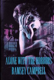 Cover of: Alone with the horrors: the great short fiction of Ramsey Campbell, 1961-1991