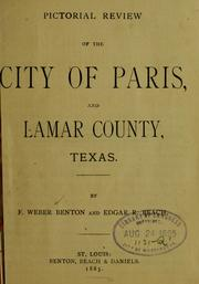 Pictorial review of the city of Paris and Lamar county, Texas ... by F[rank] Weber Benton