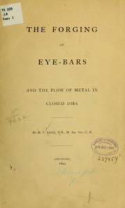 Cover of: The forging of eye-bars and the flow of metal in closed dies | Henrik Vilhelm Loss