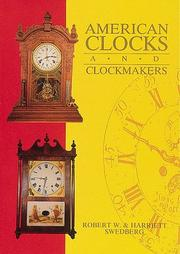 Cover of: American clocks and clockmakers | Robert W. Swedberg