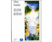 Cover of: Zeleno busenje by Edhem Mulabdić