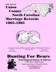 Early Union County North Carolina Marriage Records 1865-1865 by Nicholas Russell Murray, Dorothy Leadbetter Murray