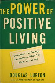Cover of: The power of positive living | Douglas Ellsworth Lurton