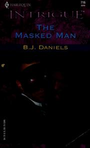 Cover of: The masked man | B. J. Daniels