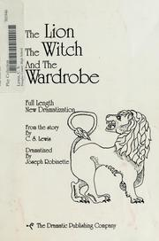 Cover of: The lion, the witch and the wardrobe | Joseph Robinette