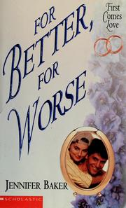 Cover of: For Better, For Worse (First Comes Love) | Jennifer Baker