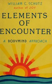 Cover of: Elements of encounter | Will Schutz