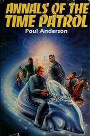 Cover of: Annals of the time patrol by Poul Anderson